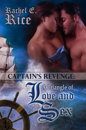The Captain's Revenge: a Triangle of Love and Sex - The Captain #3 - cover