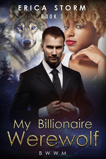 My Billionaire Werewolf - Billionaire Werewolf #3 - cover