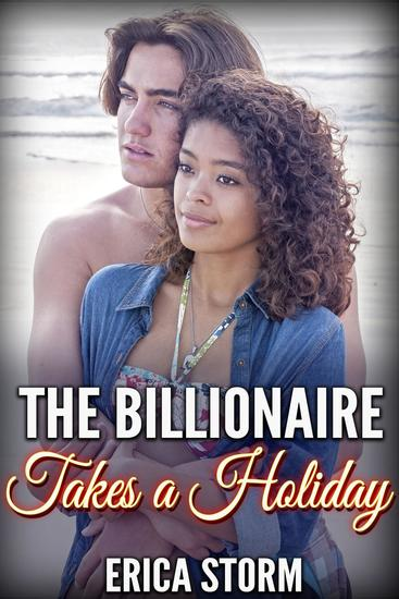 The Billionaire Takes a Holiday - The Billionaire Takes a Holiday #1 - cover