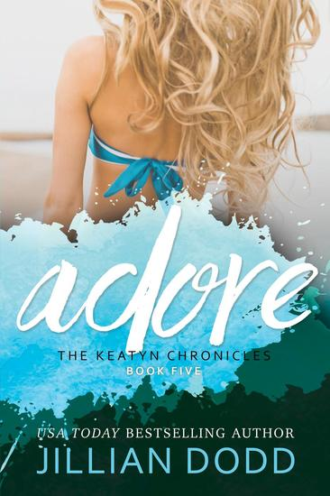 Adore Me - The Keatyn Chronicles Series #5 - cover