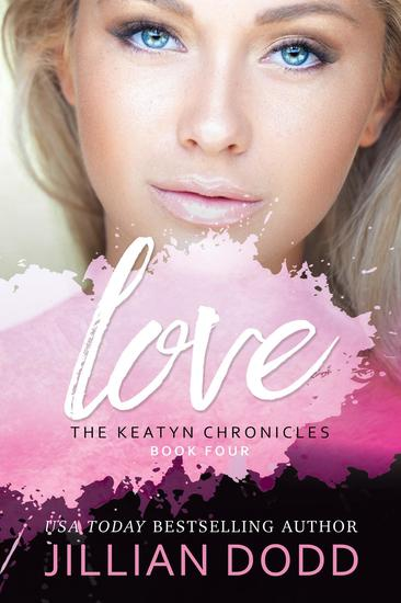Love Me - The Keatyn Chronicles Series #4 - cover