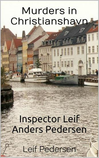 Murders in Christianshavn - Inspector Leif Anders Pedersen #3 - cover