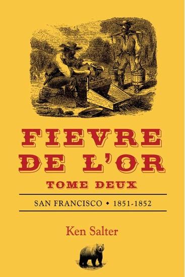 FIEVRE DE L'OR Tome Deux - San Francisco 1851-1852 - cover