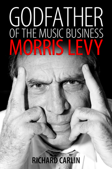Godfather of the Music Business - Morris Levy - cover