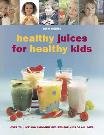 Healthy Juices for Healthy Kids - cover
