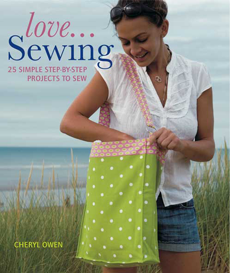 Love Sewing - 25 Simple Step-by-step Projects to Sew - cover