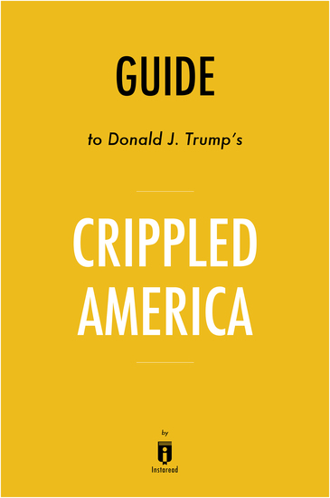 Crippled America - How to Make America Great Again by Donald Trump | Key Takeaways & Analysis - cover