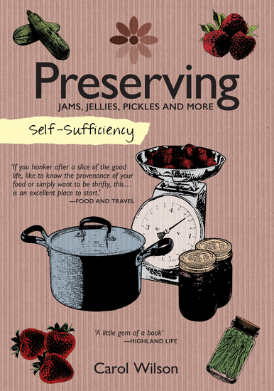 Self-Sufficiency: Preserving - Jams Jellies Pickles and More - cover