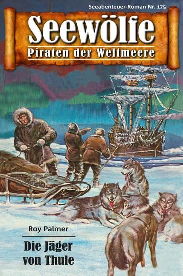 Seewölfe - Piraten der Weltmeere 175 - Der Jäger von Thule - cover