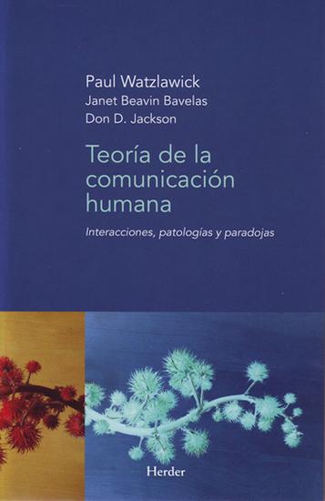 Teoría de la comunicación humana - Interacciones patologías y paradojas - cover