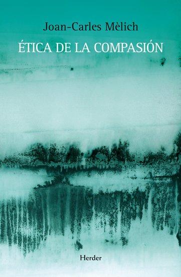 Ética de la compasión - cover
