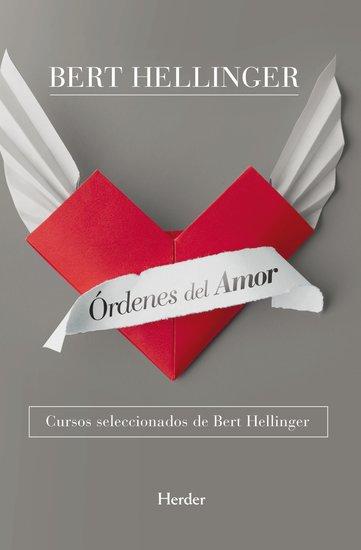 Órdenes del amor - Cursos seleccionados de Bert Hellinger - cover