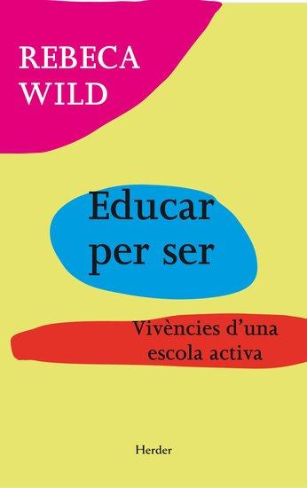 Educar per ser - Vivències d'una escola activa - cover