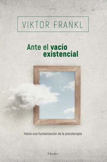 Ante el vacío existencial - Hacia una humanización de la psicoterapia - cover