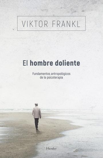 El hombre doliente - Fundamentos antropológicos de la psicoterapia - cover