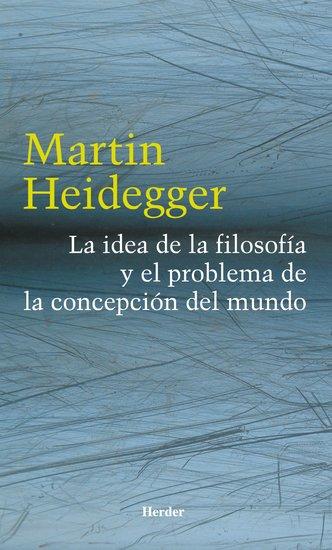 La idea de la filosofía y el problema de la concepción del mundo - cover