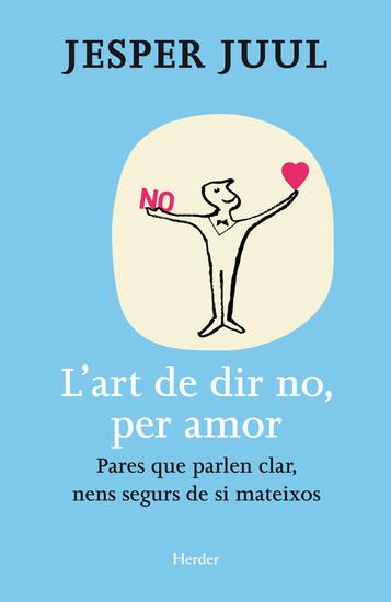 L'art de dir no per amor - Pares que parlen clar nens segurs de si mateixos - cover