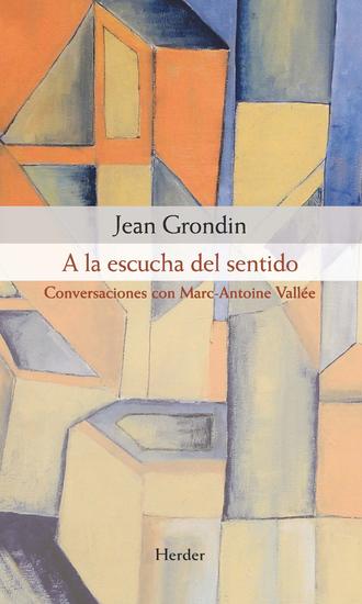 A la escucha del sentido - Conversaciones con Marc-Antoine Vallée - cover