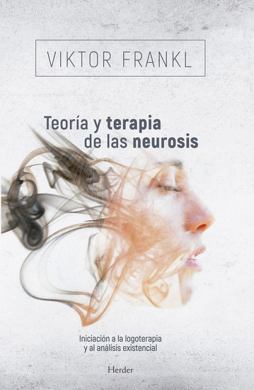 Teoría y terapia de las neurosis - Iniciación a la logoterapia y al análisis existencial - cover