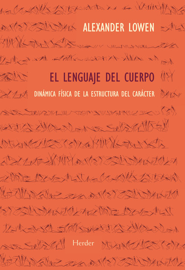 El lenguaje del cuerpo - Dinámica física de la estructura del carácter - cover