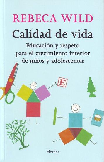 Calidad de vida - Educación y respeto para el crecimiento interior de niños y adolescentes - cover