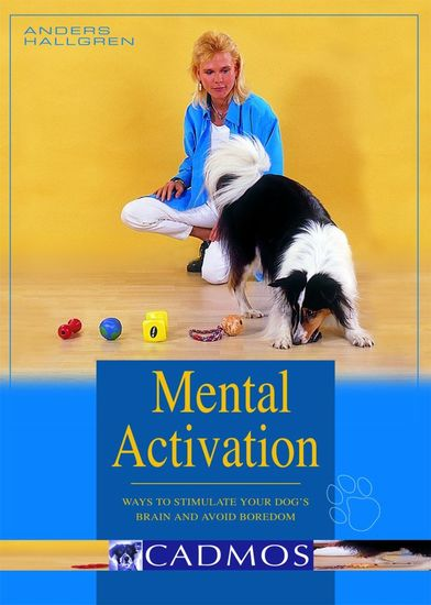 Mental Activation - Ways to stimulate your dog's brain and avoid boredom - cover