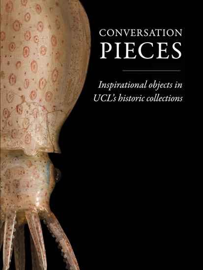 Conversation Pieces - Inspirational objects in UCL's historic collections - cover