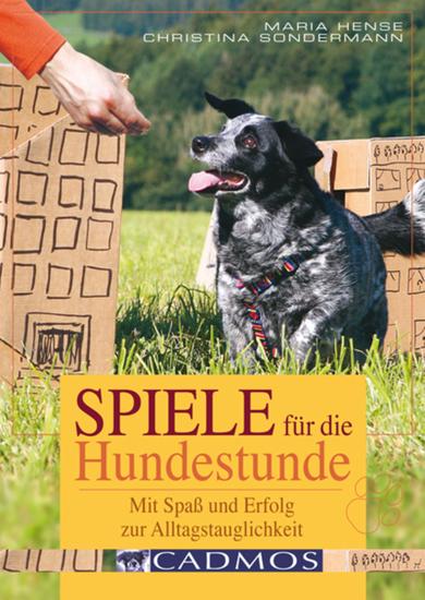 Spiele für die Hundestunde - Mit Spaß und Erfolg zur Alltagstauglichkeit - cover