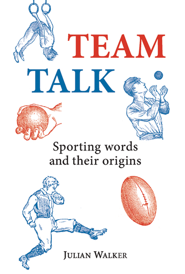 Team Talk - Sporting Words and their Origins - cover