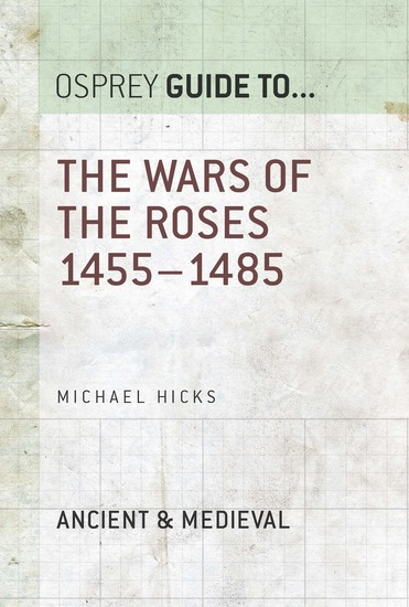The Wars of the Roses - 1455–1485 - cover