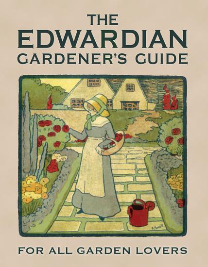 The Edwardian Gardener's Guide - For All Garden Lovers - cover
