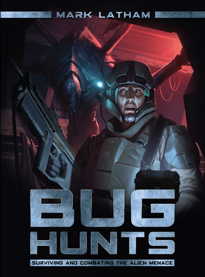 Bug Hunts - Surviving and Combating the Alien Menace - cover