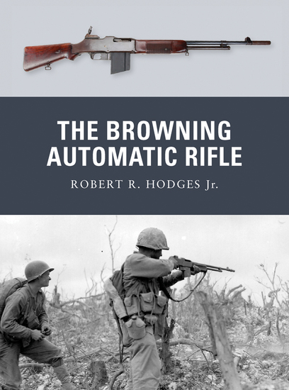 The Browning Automatic Rifle - cover