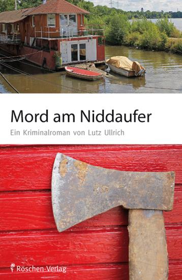 Mord am Niddaufer - Ein Kriminalroman von Lutz Ullrich - cover
