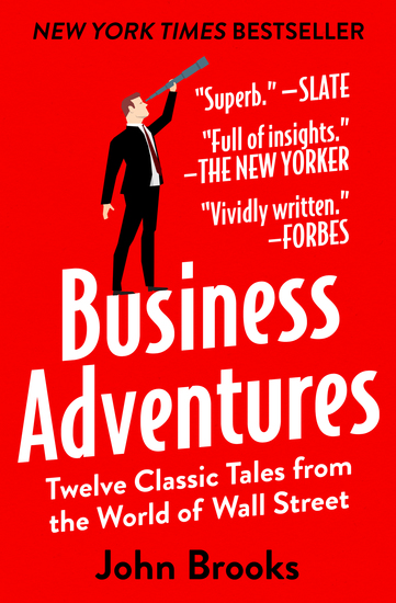 Business Adventures - Twelve Classic Tales from the World of Wall Street - cover