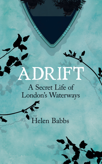 Adrift - A Secret Life of London's Waterways - cover