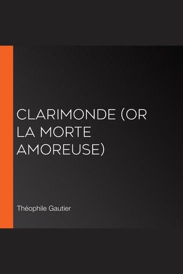 Clarimonde (or La Morte Amoreuse) - cover