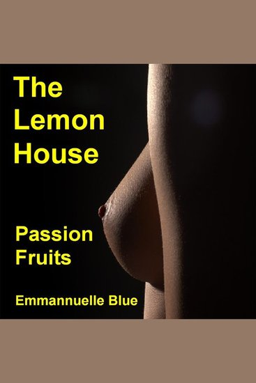 The Lemon House - Passion Fruits - cover