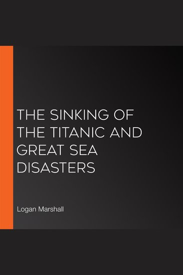 The Sinking of the Titanic and Great Sea Disasters - cover