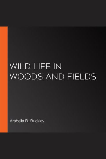 Wild Life in Woods and Fields - cover