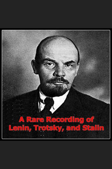 Rare Recording of Lenin Trotsky and Stalin A - cover