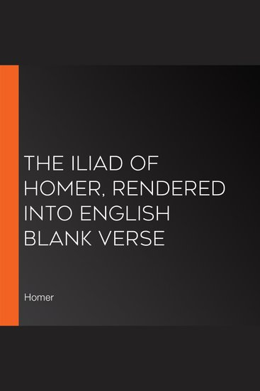 The Iliad of Homer Rendered into English Blank Verse - cover