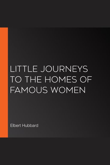 Little Journeys to the Homes of Famous Women - cover