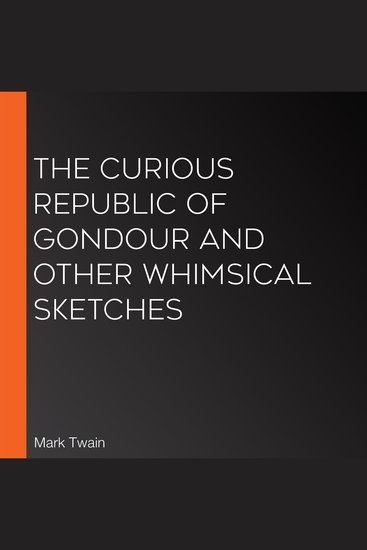 The Curious Republic of Gondour and Other Whimsical Sketches - cover