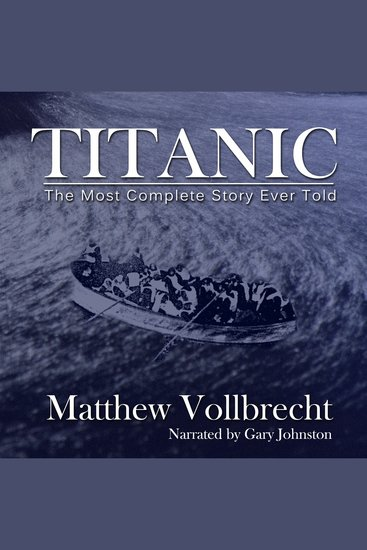 Titanic - The Most Complete Story Ever Told - cover