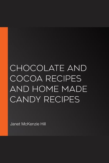 Chocolate and Cocoa Recipes and Home Made Candy Recipes - cover