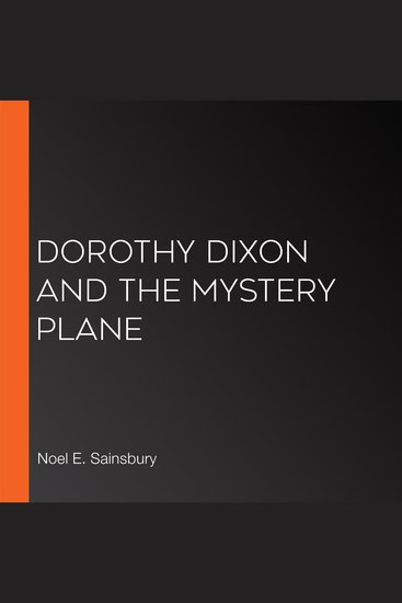 Dorothy Dixon and the Mystery Plane - cover