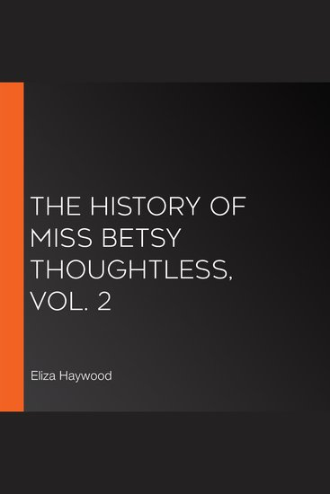 The History of Miss Betsy Thoughtless Vol 2 - cover