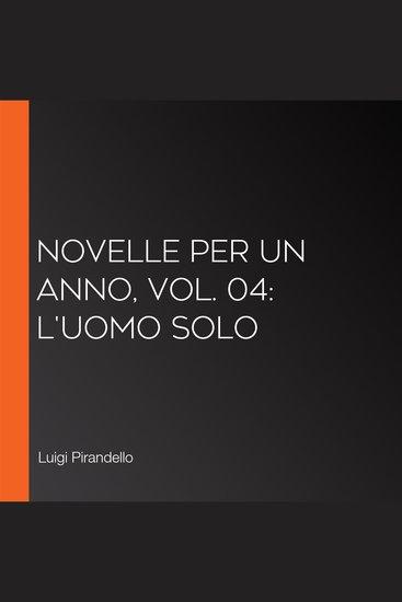 Novelle per un anno vol 04: L'Uomo Solo - cover