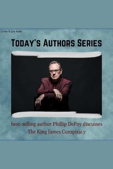 """Today's Authors Series: Phillip DePoy Discusses """"The King James Conspiracy"""" - cover"""